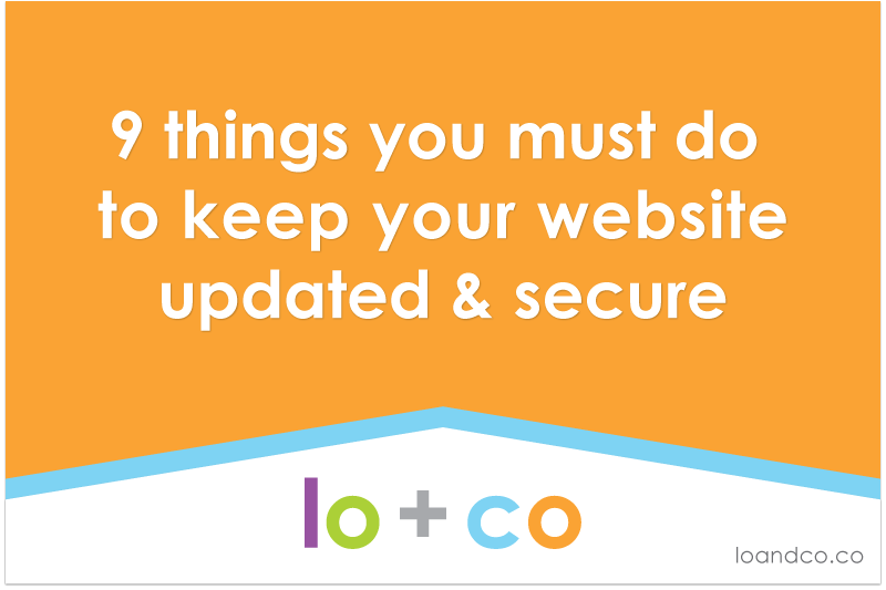 9 Things You Must Do To Keep Your Website Updated and Secure