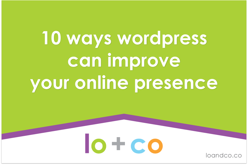 10 Ways WordPress can Improve Your Online Presence