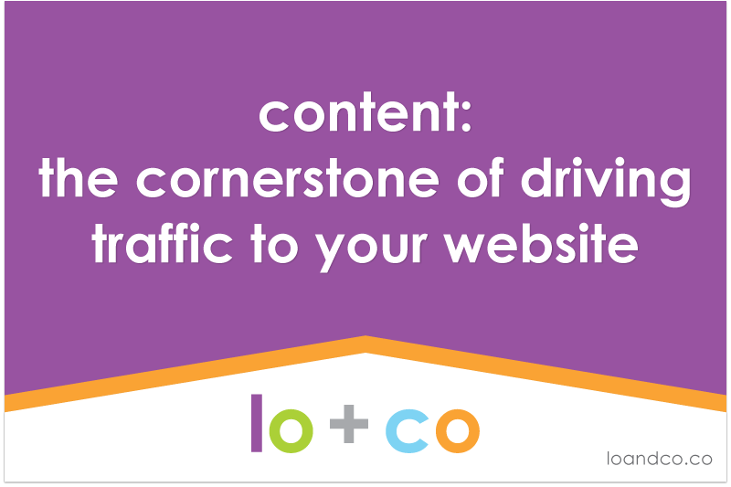 content: the cornerstone of driving traffic to your website